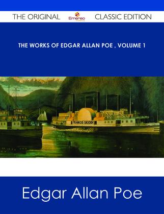 The Works of Edgar Allan Poe ' Volume 1 - The Original Classic Edition