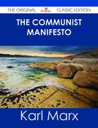 The Communist Manifesto - The Original Classic Edition