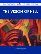 The vision of hell. ; By Dante Alighieri.; Translated by Rev. Henry Francis Cary, M.A.; and illustrated with the seventy-five designs of Gustave Doré. - The Original Classic Edition