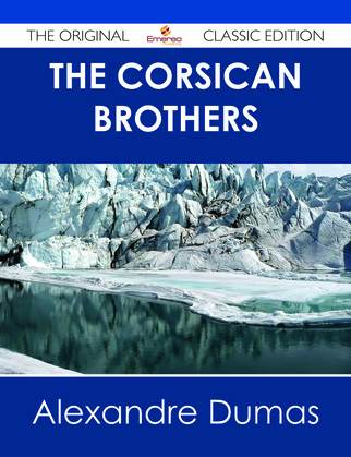 The Corsican Brothers - The Original Classic Edition