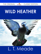 Wild Heather - The Original Classic Edition
