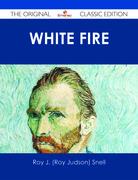 White Fire - The Original Classic Edition