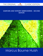 Samplers and Tapestry Embroideries - Second Edition - The Original Classic Edition