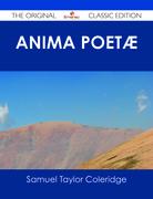 Anima Poetæ - The Original Classic Edition