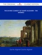 The Divine Comedy of Dante Alighieri - The Inferno - The Original Classic Edition