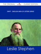 Swift - English Men of Letters Series - The Original Classic Edition