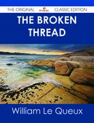 The Broken Thread - The Original Classic Edition