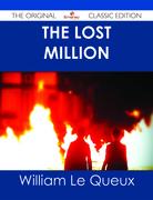 The Lost Million - The Original Classic Edition