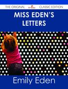 Miss Eden's Letters - The Original Classic Edition