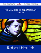 The Memoirs of an American Citizen - The Original Classic Edition