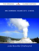 Mrs. Dorriman, Volume 2 of 3 - A Novel - The Original Classic Edition