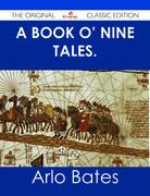 A Book o' Nine Tales. - The Original Classic Edition