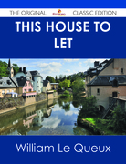 This House to Let - The Original Classic Edition