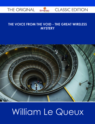 The Voice from the Void - The Great Wireless Mystery - The Original Classic Edition
