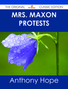Mrs. Maxon Protests - The Original Classic Edition
