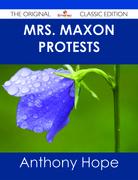 Mrs. Maxon Protests - The Original Classic Edition