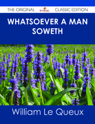 Whatsoever a Man Soweth - The Original Classic Edition