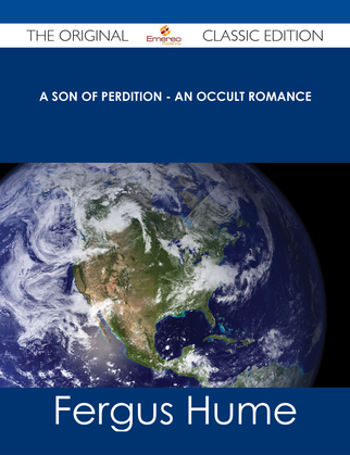 A Son of Perdition - An Occult Romance - The Original Classic Edition