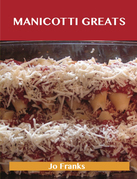 Manicotti Greats: Delicious Manicotti Recipes, The Top 37 Manicotti Recipes