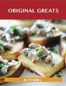 Original Greats: Delicious Original Recipes, The Top 96 Original Recipes