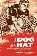 A Dog in a Hat: An American Bike Racer's Story of Mud, Drugs, Blood, Betrayal, and Beauty in Belgium