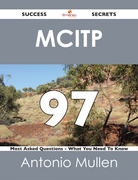 MCITP 97 Success Secrets - 97 Most Asked Questions On MCITP - What You Need To Know