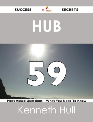 Hub 59 Success Secrets - 59 Most Asked Questions On Hub - What You Need To Know