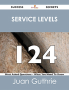 service levels 124 Success Secrets - 124 Most Asked Questions On service levels - What You Need To Know