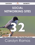 Social networking sites 32 Success Secrets - 32 Most Asked Questions On Social networking sites - What You Need To Know