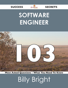 software engineer 103 Success Secrets - 103 Most Asked Questions On software engineer - What You Need To Know