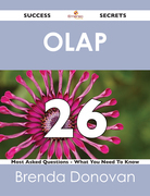 OLAP 26 Success Secrets - 26 Most Asked Questions On OLAP - What You Need To Know
