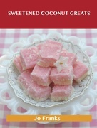 Sweetened Coconut Greats: Delicious Sweetened Coconut Recipes, The Top 94 Sweetened Coconut Recipes