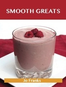 Smooth Greats: Delicious Smooth Recipes, The Top 54 Smooth Recipes