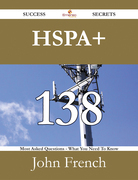 HSPA+ 138 Success Secrets - 138 Most Asked Questions On HSPA+ - What You Need To Know