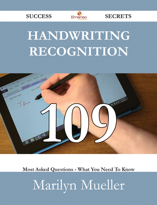 Handwriting Recognition 109 Success Secrets - 109 Most Asked Questions On Handwriting Recognition - What You Need To Know