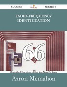Radio-frequency identification 66 Success Secrets - 66 Most Asked Questions On Radio-frequency identification - What You Need To Know