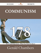 Communism 178 Success Secrets - 178 Most Asked Questions On Communism - What You Need To Know