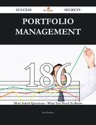 Portfolio Management 186 Success Secrets - 186 Most Asked Questions On Portfolio Management - What You Need To Know