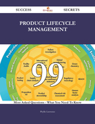 Product lifecycle management 99 Success Secrets - 99 Most Asked Questions On Product lifecycle management - What You Need To Know