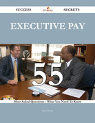 Executive pay 55 Success Secrets - 55 Most Asked Questions On Executive pay - What You Need To Know