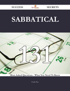 Sabbatical 131 Success Secrets - 131 Most Asked Questions On Sabbatical - What You Need To Know