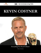 Kevin Costner 201 Success Facts - Everything you need to know about Kevin Costner