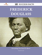 Frederick Douglass 168 Success Facts - Everything you need to know about Frederick Douglass