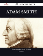 Adam Smith 44 Success Facts - Everything you need to know about Adam Smith