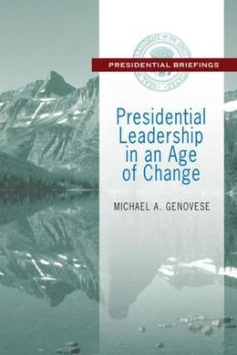 Presidential Leadership in an Age of Change