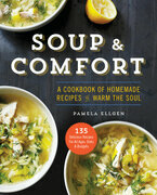 Soup & Comfort: A Cookbook of Homemade Recipes to Warm the Soul