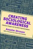 Creating Sociological Awareness: Collective Images and Symbolic Representations