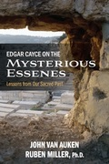 Edgar Cayce on the Mysterious Essenes: Lessons from Our Sacred Past