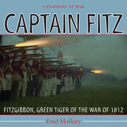 Captain Fitz: FitzGibbon, Green Tiger of the War of 1812