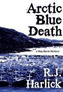 Arctic Blue Death: A Meg Harris Mystery